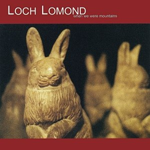Loch Lomond альбом When We Were Mountains