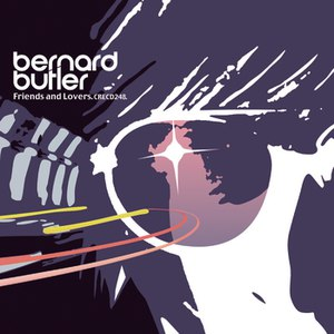 Bernard Butler альбом Friends & Lovers