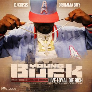 Young Buck альбом Live Loyal Die Rich