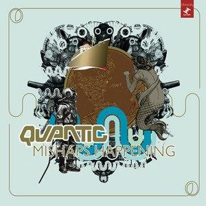 Quantic альбом Mishaps Happening