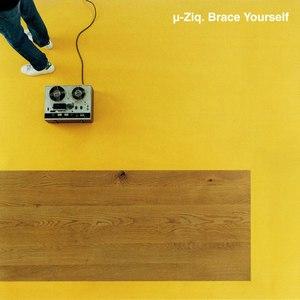 µ-Ziq альбом Brace Yourself