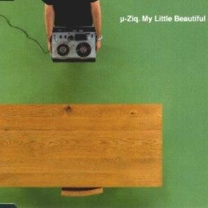 µ-Ziq альбом My Little Beautiful
