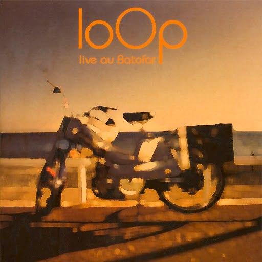 Loop альбом Live au Batofar