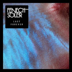 Fenech-Soler альбом Last Forever EP