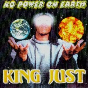 King Just альбом No Power on Earth