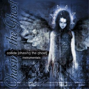 Collide альбом Chasing the Ghost (Instrumentals)