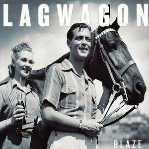 Lagwagon альбом Blaze