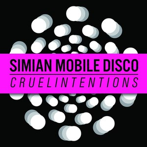 Simian Mobile Disco альбом Cruel Intentions