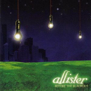 Allister альбом Before The Blackout