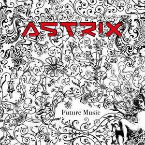 Astrix альбом Future Music