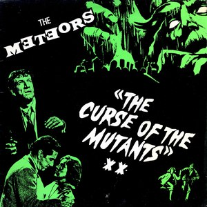 The Meteors альбом The Curse Of The Mutants