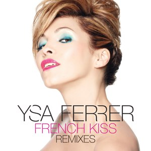 Ysa Ferrer альбом French Kiss (Remixes)