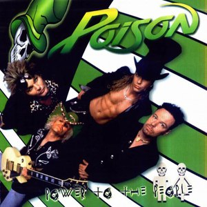 Poison альбом Power to the People