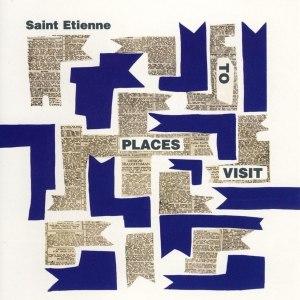 Saint Etienne альбом Places to Visit