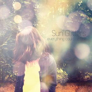 Sun Glitters альбом Everything Could Be Fine