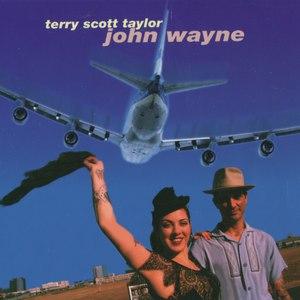 Terry Scott Taylor альбом John Wayne