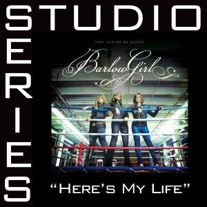 BarlowGirl альбом Here's My Life [Studio Series Performance Track]