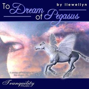 Llewellyn альбом To Dream of Pegasus