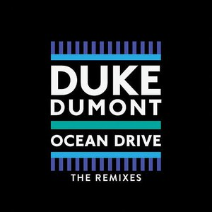 Duke Dumont альбом Ocean Drive (Remixes)