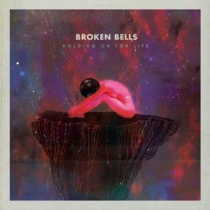 Broken Bells альбом Holding On for Life