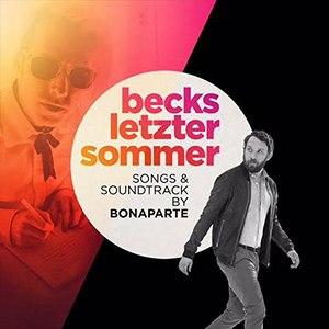 Bonaparte альбом Becks letzter Sommer - Songs & Soundtrack (Original Motion Picture Soundtrack)