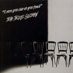 Jean-Jacques Goldman альбом Entre gris clair et gris foncé