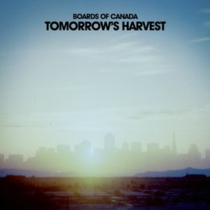 Boards of Canada альбом Tomorrow's Harvest