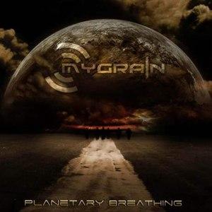 Mygrain альбом Planetary Breathing