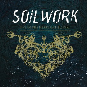 Soilwork альбом Live at the Heart of Helsinki