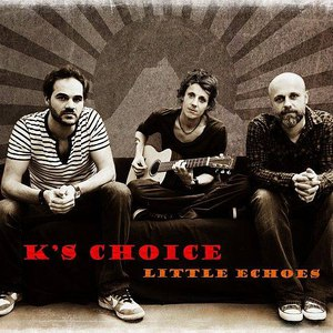 K's Choice альбом Little Echoes