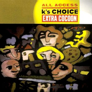 K's Choice альбом Extra Cocoon (All Access)