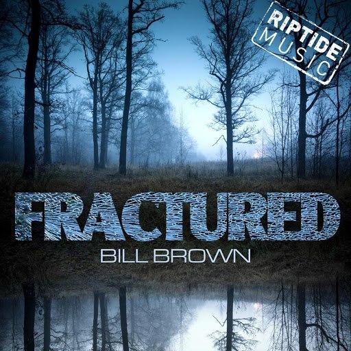 Bill Brown альбом Fractured