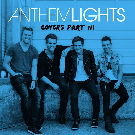 Anthem Lights альбом Covers Part III