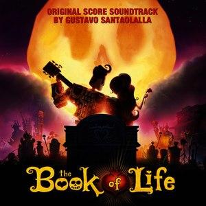 Gustavo Santaolalla альбом The Book of Life (Original Score Soundtrack)