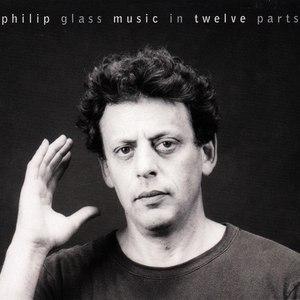 Philip Glass альбом Music in Twelve Parts