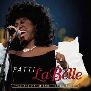 Patti Labelle альбом You Are My Friend: The Ballads