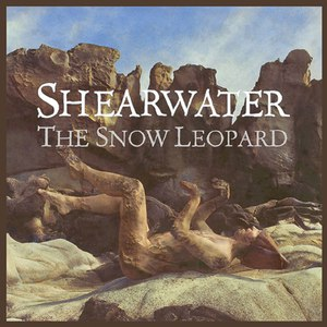 Shearwater альбом The Snow Leopard EP