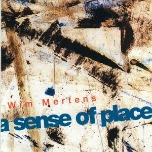 Wim Mertens альбом A Sense Of Place