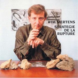 Wim Mertens альбом Stratégie De La Rupture