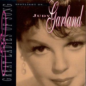Judy Garland альбом Great Ladies Of Song: Spotlight On Judy Garland