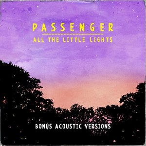 passenger альбом All the Little Lights Bonus Acoustic Versions