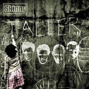Skinny альбом Taller