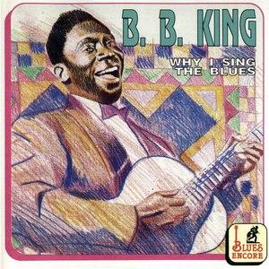 B.B. King альбом Why I Sing The Blues