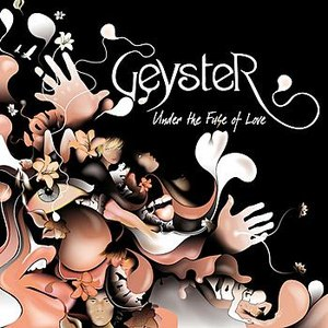 Geyster альбом Under The Fuse Of Love EP