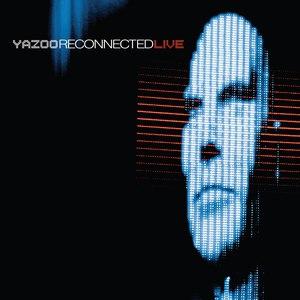 Yazoo альбом Reconnected Live
