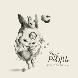 Sleep Party People альбом We Were Drifting On a Sad Song