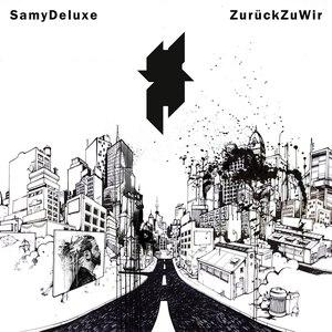 Samy Deluxe альбом Zurück zu wir