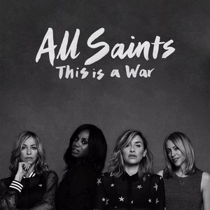 All Saints альбом This Is A War