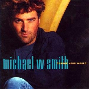 Michael W. Smith альбом Change Your World