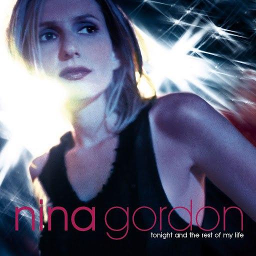 Nina Gordon альбом Tonight And The Rest Of My Life (DMD Album)
